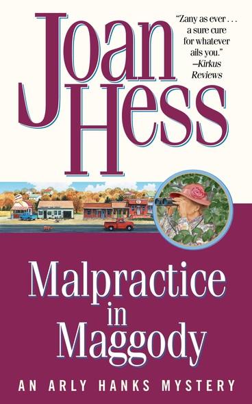 Malpractice in Maggody : An Arly Hanks Mystery