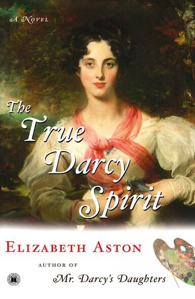 The True Darcy Spirit : A Novel