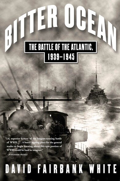 Bitter Ocean : The Battle of the Atlantic, 1939-1945