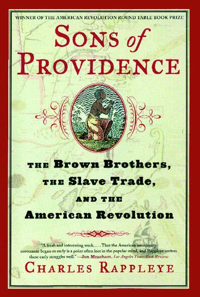 Sons of Providence : The Brown Brothers, the Slave Trade, and the American Revolution