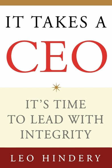 It Takes a CEO : It's Time to Lead with Integrity
