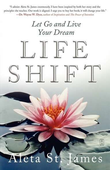 Life Shift : Let Go and Live Your Dream