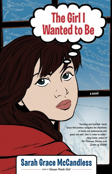 The Girl I Wanted to Be : A Novel