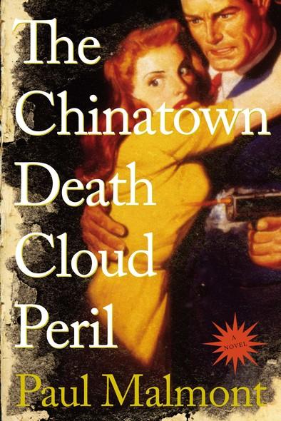 The Chinatown Death Cloud Peril : A Novel