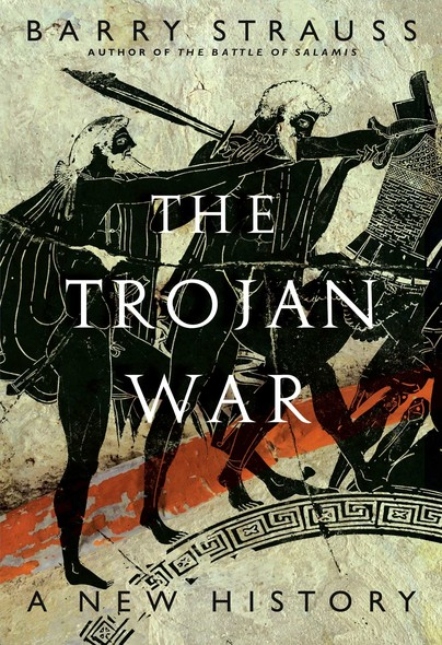 The Trojan War : A New History