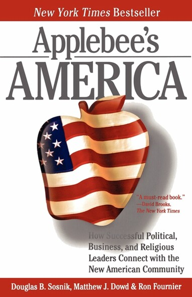 Applebee's America : How Successful Political, Business, and Religious Leaders Connect with the New American Community