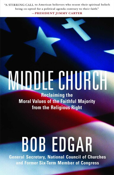 Middle Church : Reclaiming the Moral Values of the Faithful Majority from the Religious Right