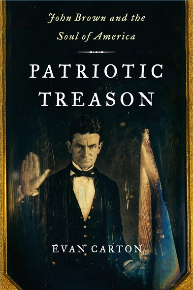 Patriotic Treason : John Brown and the Soul of America
