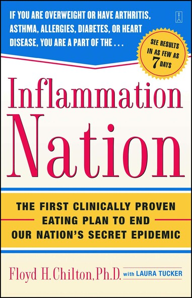Inflammation Nation : The First Clinically Proven Eating Plan to End Our Nation's Secret Epidemic