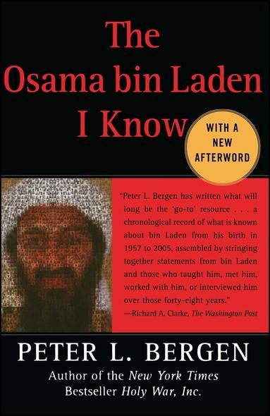 The Osama bin Laden I Know : An Oral History of al Qaeda's Leader
