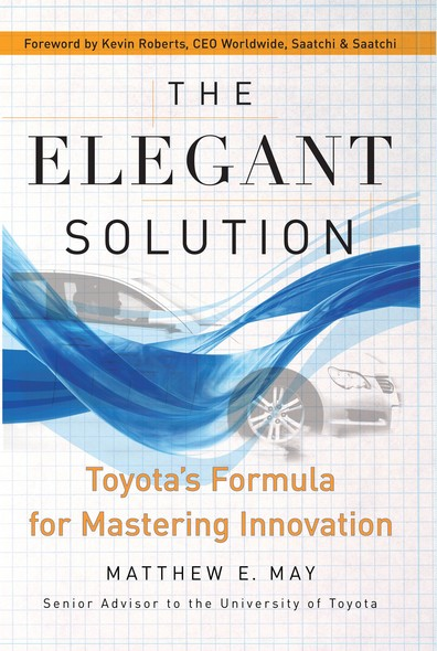 The Elegant Solution : Toyota's Formula for Mastering Innovation