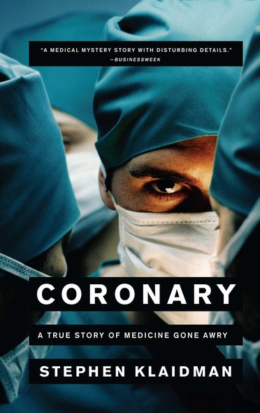 Coronary : A True Story of Medicine Gone Awry