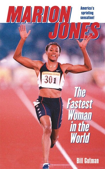 Marion Jones : The Fastest Woman in the World