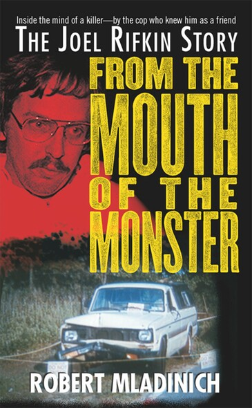 From the Mouth of the Monster : The Joel Rifkin Story