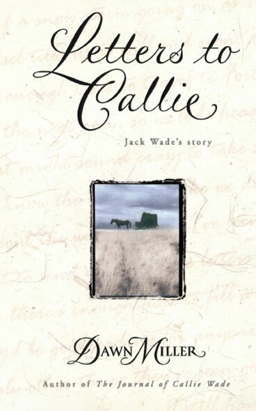 Letters to Callie : Jack Wade's Story