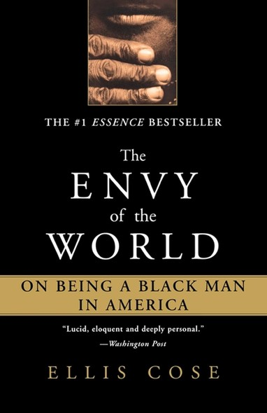 The Envy of the World : On Being a Black Man in America