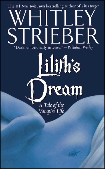 Lilith's Dream : A Tale of the Vampire Life