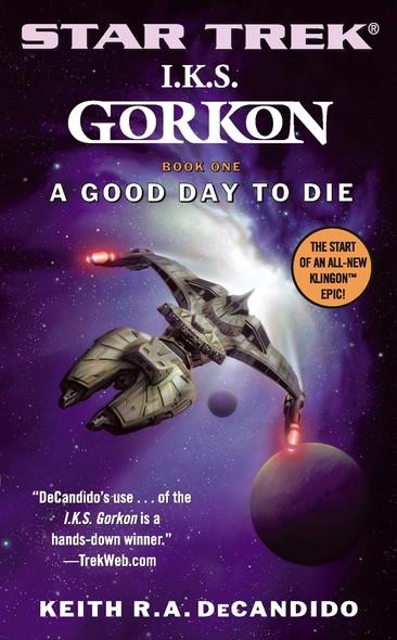 I.K.S. Gorkon: A Good Day to Die : Book One