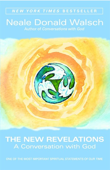 The New Revelations : A Conversation with God
