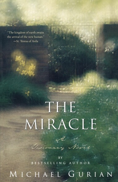 The Miracle : A Visionary Novel