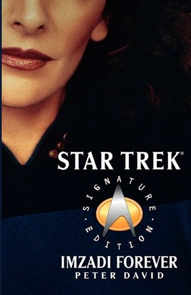 Star Trek: Signature Edition: Imzadi Forever