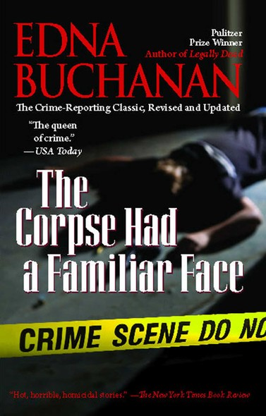 The Corpse Had a Familiar Face : Covering Miami, America's Hottest Beat