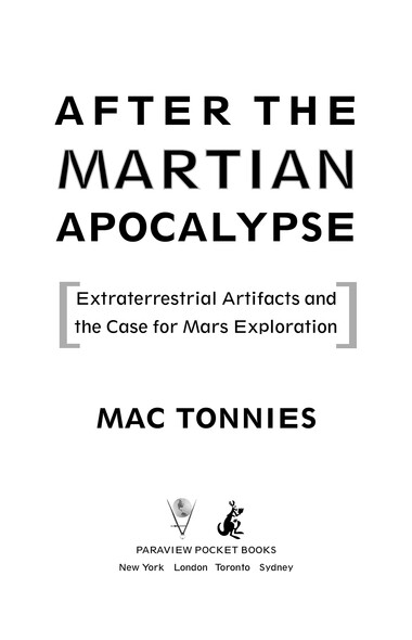 After the Martian Apocalypse : Extraterrestrial Artifacts and the Case for Mars Exploration
