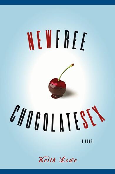 New Free Chocolate Sex : A Novel