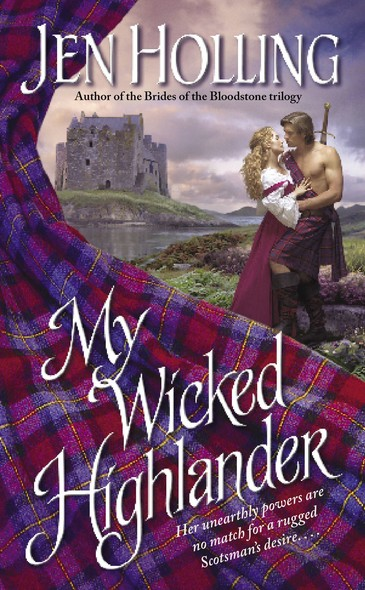 My Wicked Highlander : The MacDonell Brides Trilogy