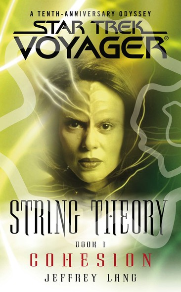Star Trek: Voyager: String Theory #1: Cohesion : Cohesion