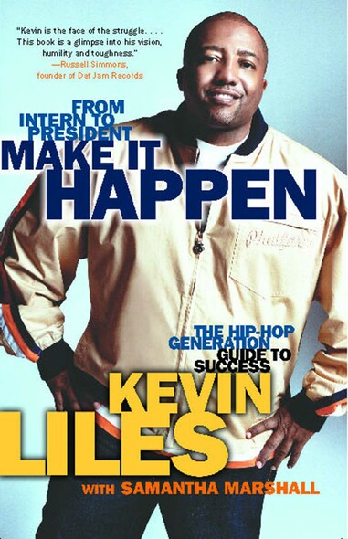 Make It Happen : The Hip-Hop Generation Guide to Success