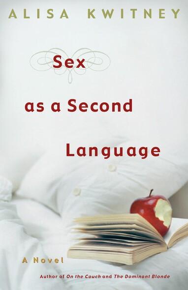 Sex as a Second Language : A Novel