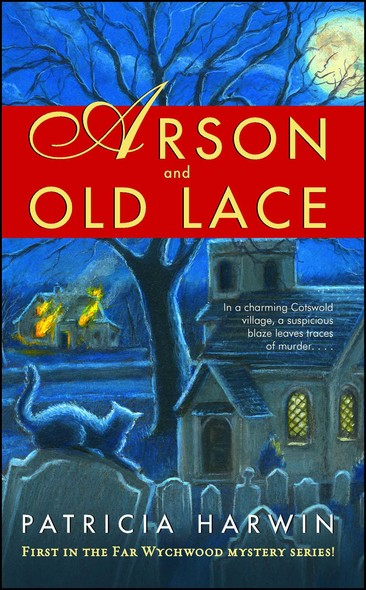 Arson and Old Lace : A Far Wychwood Mystery