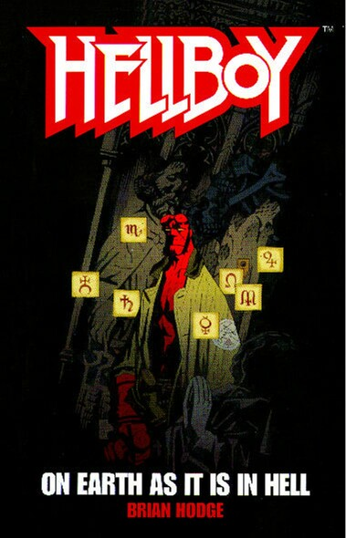 On Earth As It Is In Hell : A Hellboy Novel