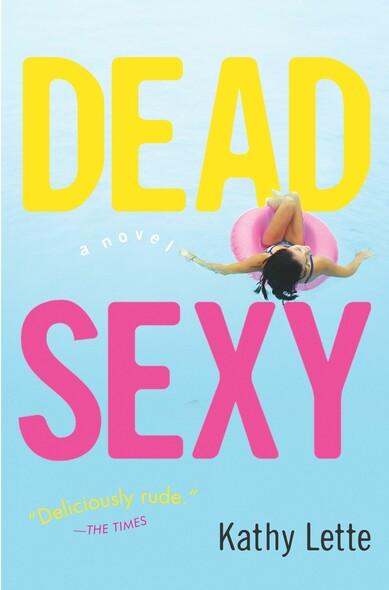 Dead Sexy : A Novel