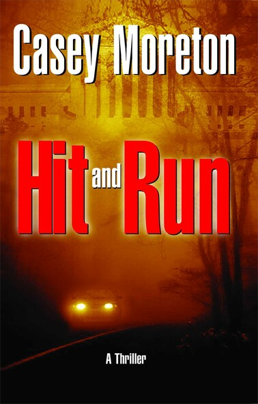 Hit and Run : A Thriller