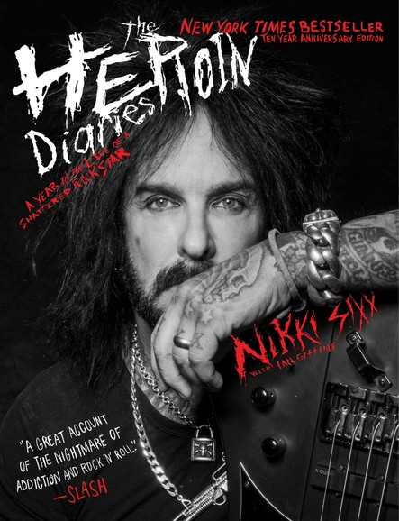 The Heroin Diaries: Ten Year Anniversary Edition : A Year in the Life of a Shattered Rock Star