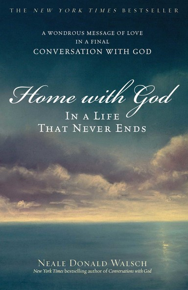 Home with God : In a Life That Never Ends