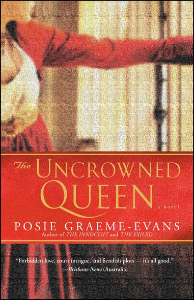 The Uncrowned Queen : A Novel