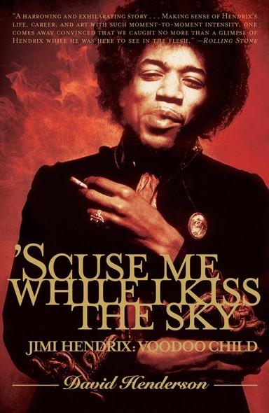 'Scuse Me While I Kiss the Sky : Jimi Hendrix: Voodoo Child