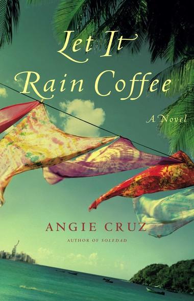 Let It Rain Coffee : A Novel