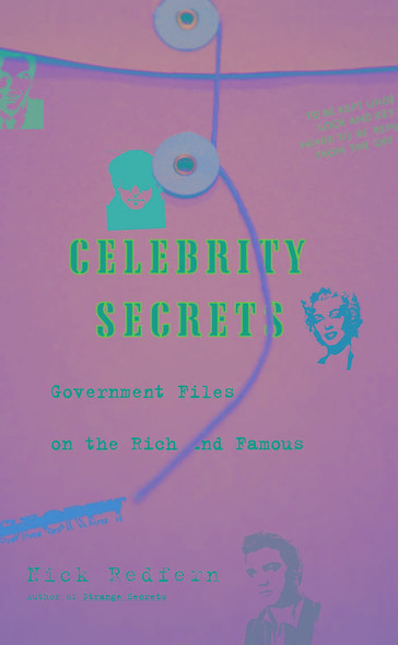 Celebrity Secrets : Official Government Files on the Rich and Famous