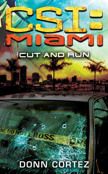 CSI: Miami: Cut and Run : CSI: Miami