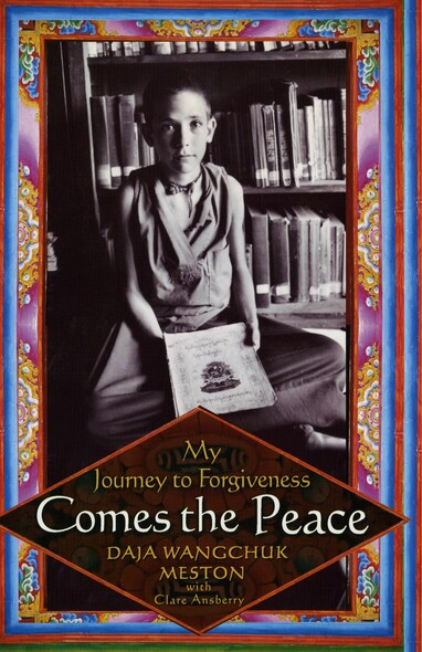 Comes the Peace : My Journey to Forgiveness