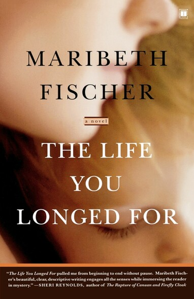 The Life You Longed For : A Novel