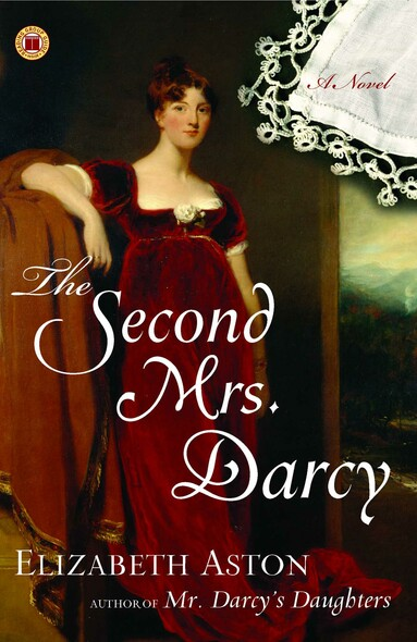 The Second Mrs. Darcy : A Novel