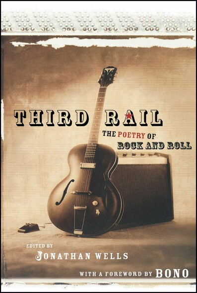 Third Rail : The Poetry of Rock and Roll