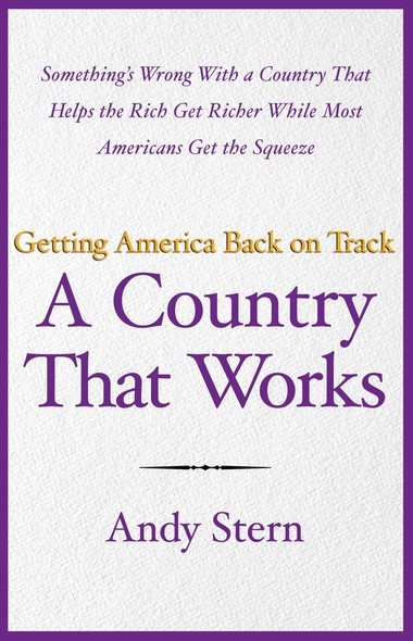 A Country That Works : Getting America Back on Track
