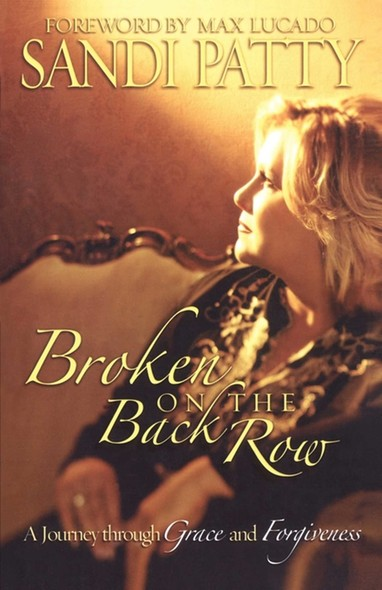 Broken on the Back Row : A Journey through Grace and Forgiveness