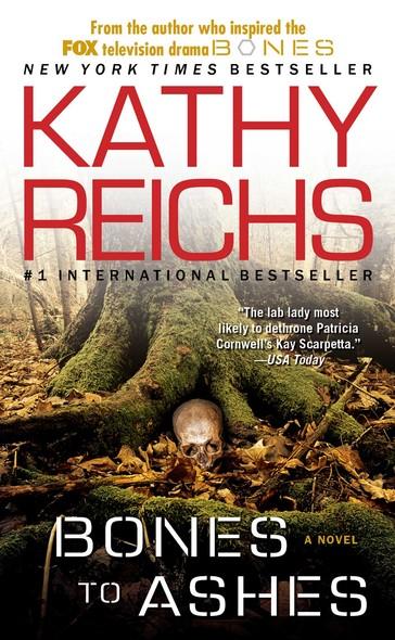 Bones to Ashes : A Novel